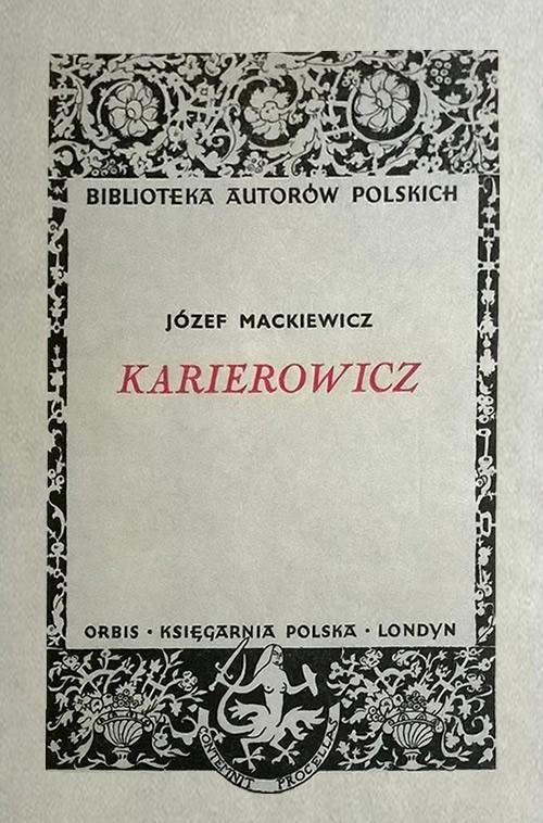 """""""Karierowicz"""" Józef Mackiewicz"""